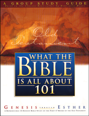 What the Bible Is All About 101   -     By: Larry Keefauver