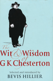 The Wit & Wisdom of G.K. Chesterton   -     Edited By: Bevis Hillier     By: Edited by Bevis Hillier