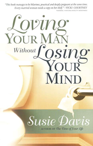 Loving Your Man Without Losing Your Mind - eBook  -     By: Susie Davis