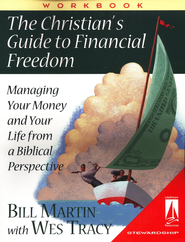 The Christians' Guide to Financial Freedom: Managing Your Money and Your Life from a Biblical Perspective: workbook  -     By: Bill Martin Jr., Wes Tracy