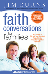 Faith Conversations for Families - eBook  -     By: Jim Burns