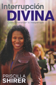 Interrupcion Divina: Como transitar lo inesperado - eBook  -     By: Priscilla Shirer