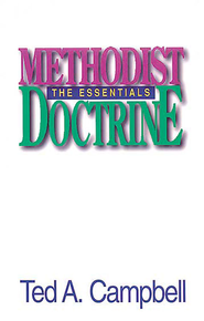 Methodist Doctrine: The Essentials - eBook  -     By: Ted A. Campbell