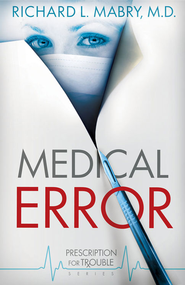 Medical Error - eBook  -     By: Richard L. Mabry M.D.