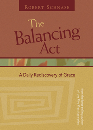 The Balancing Act - eBook  -     By: Robert Schnase