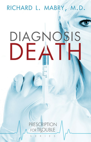 Diagnosis Death - eBook  -     By: Richard L. Mabry M.D.