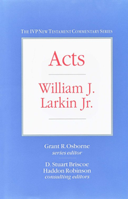 Acts Intervarsity Press New Testament Commentary  -     By: William J. Larkin Jr.