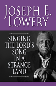 Singing the Lord's Song in a Strange Land - eBook  -     By: Joseph P. Lowery, Henri Giles