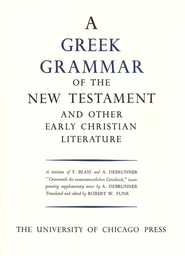 Greek Grammar of the New Testament   -     Edited By: Robert W. Funk     By: F. Blass, A. Debrunner