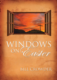 Windows on Easter - eBook  -     By: Bill Crowder