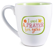 I Said a Prayer for You Mug  -