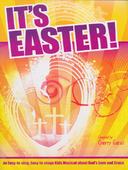 It's Easter!: An Easy-to-sing, Easy-to-stage Kids Musical about God's Love and Grace  -     By: Cherry T. Garasi