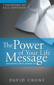 Power of Your Life Message - eBook  -     By: David Crone