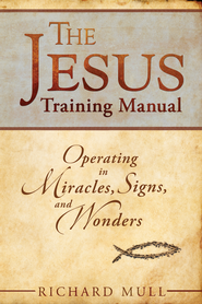The Jesus Training Manual - eBook  -     By: Richard Mull