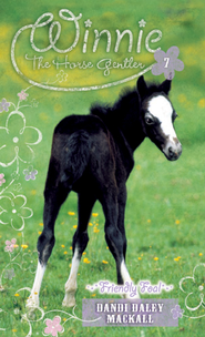Friendly Foal - eBook  -     By: Dandi Daley Mackall