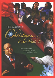 Christmas...Who Needs It, DVD   -     By: Fred Hammond