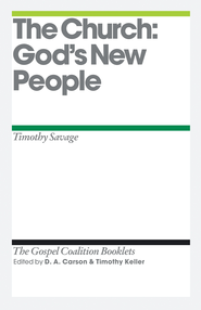 The Church: God's New People: Gospel Coalition Booklets -eBook  -
