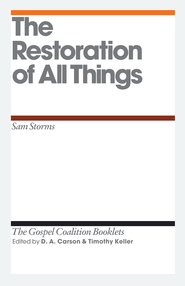The Restoration of All Things: Gospel Coalition Booklets -eBook  -