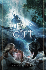 The Gift: A Novel - eBook  -     By: Bryan M. Litfin