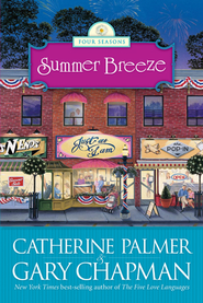 Summer Breeze - eBook  -     By: Catherine Palmer, Gary Chapman