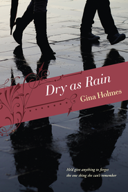 Dry as Rain - eBook  -     By: Gina Holmes