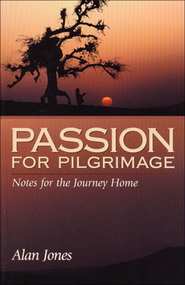 Passion For Pilgrimage   -     By: Alan Jones