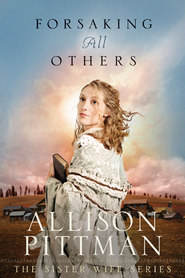 Forsaking All Others - eBook   -     By: Allison Pittman