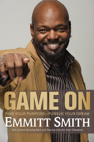 Game On: Find Your Purpose-Pursue Your Dream - eBook  -     By: Emmitt Smith