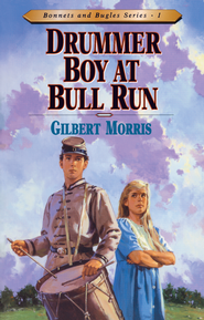 Drummer Boy At Bull Run - eBook  -     By: Gilbert Morris