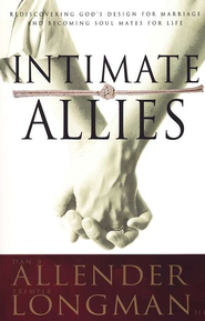 Intimate Allies   -              By: Dan B. Allender Ph.D., Tremper Longman III