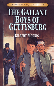 The Gallant Boys of Gettysburg - eBook  -     By: Gilbert Morris