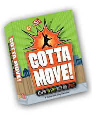 Gotta Move!...Keepin' In Step With the Spirit   -