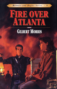 Fire Over Atlanta - eBook  -     By: Gilbert Morris