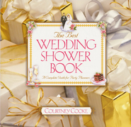 Best Wedding Shower Book, Revised Edition  -     By: Courtney Cooke