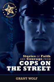Stories of Faith and Courage from Cops on the Street - eBook  -     By: Grant Wolf