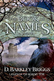 The Book of Names - eBook  -     By: D. Barkley Briggs