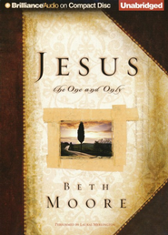 Jesus, the One and Only Unabridged Audiobook on CD  -              By: Beth Moore