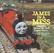 James in a Mess and Other Thomas the Tank Engine Stories (Thomas & Friends) - eBook  -     By: Rev. W. Awdry