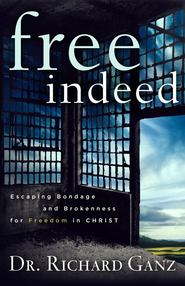 Free Indeed: Escaping Bondage and Brokenness for Freedom in Christ - eBook  -     By: Richard Ganz