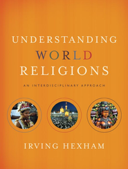 Understanding World Religions: An Interdisciplinary Approach - eBook  -     By: Irving Hexham