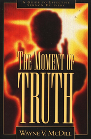 The Moment Of Truth   -     By: Wayne McDill
