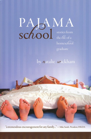 Pajama School: Stories From the Life of a Homeschool Graduate  -     By: Natalie Wickham