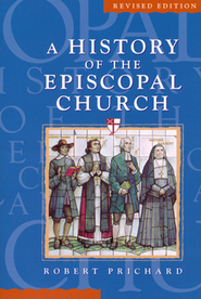 History of the Episcopal Church: Revised Edition   -     By: Robert Prichard