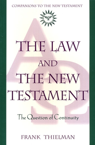 The Law And The New Testament   -     By: Frank Thielman