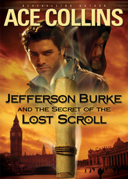 Jefferson Burke and the Secret of the Lost Scroll - eBook  -     By: Ace Collins