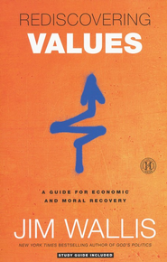 Rediscovering Values: A Guide for Economic and Moral Recovery  -     By: Jim Wallis