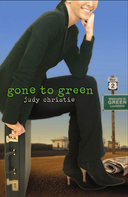 Gone to Green - eBook  -     By: Judy Christie