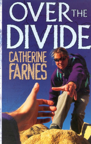 Over the Divide   -     By: Catherine Farnes