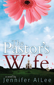 The Pastor's Wife - eBook  -     By: Jennifer AlLee
