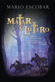 Matar a Lutero - eBook  -     By: Mario Escobar